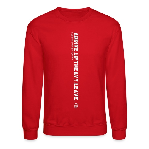 Arrive Lift Heavy Leave plus logo - Crewneck Sweatshirt