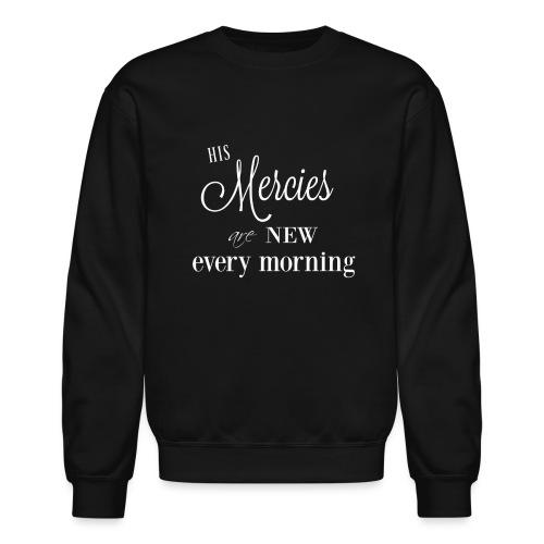 His Mercies are New - Crewneck Sweatshirt