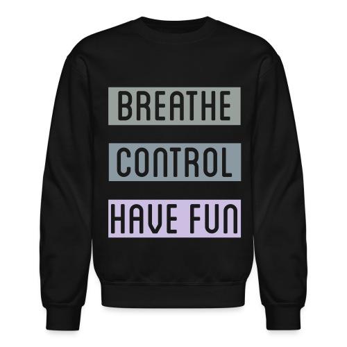 breathecontrolhavefun orig - Unisex Crewneck Sweatshirt