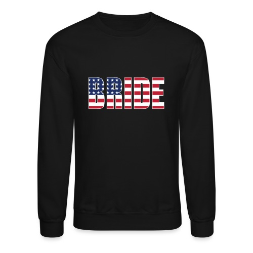 Bride Us Flag - Crewneck Sweatshirt