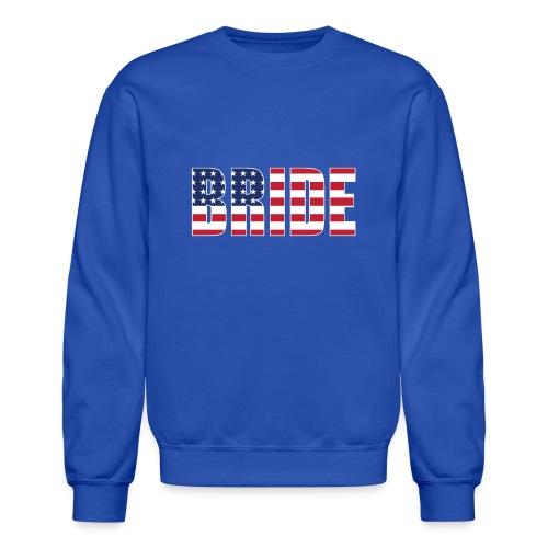 Bride Us Flag - Crewneck Sweatshirt