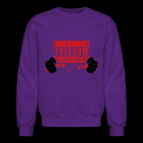 Live Free - Crewneck Sweatshirt