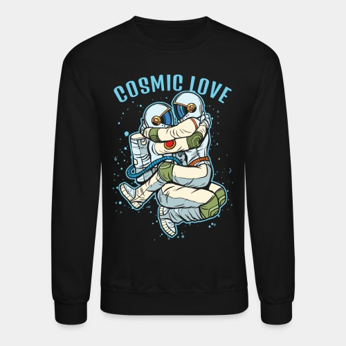 cosmic love astronaut space - Unisex Crewneck Sweatshirt