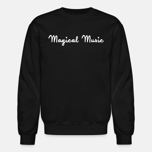magical_music_text - Crewneck Sweatshirt