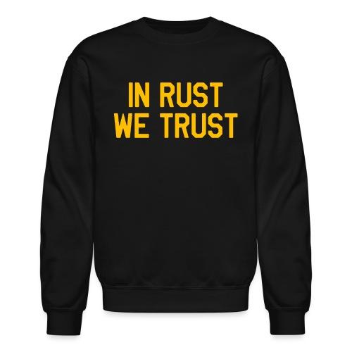 In Rust We Trust II - Crewneck Sweatshirt