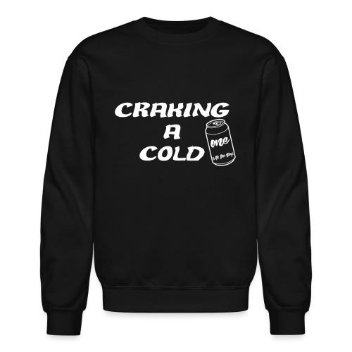 Craking A Cold One (With The Boys) - Unisex Crewneck Sweatshirt