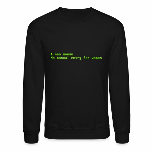 man woman. No manual entry for woman - Unisex Crewneck Sweatshirt