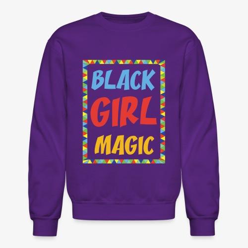 Black Girl Magic - Crewneck Sweatshirt