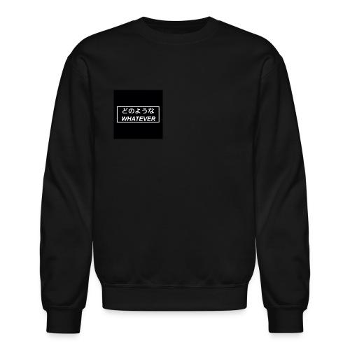 whatever - Crewneck Sweatshirt