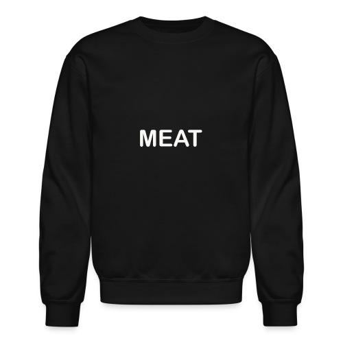 Meat - Unisex Crewneck Sweatshirt