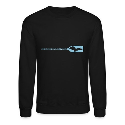 U.P. a Creek - Crewneck Sweatshirt