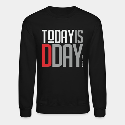 today day important - Crewneck Sweatshirt