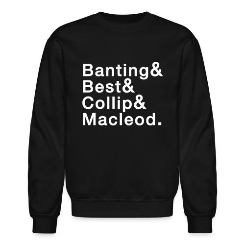 Banting, Best, Collip and MacLeod - Crewneck Sweatshirt