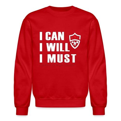 I can I will I must - Crewneck Sweatshirt