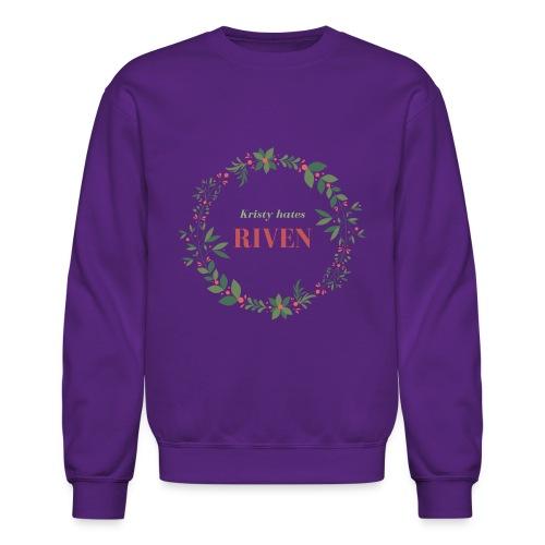 Kristy hates Riven - Crewneck Sweatshirt