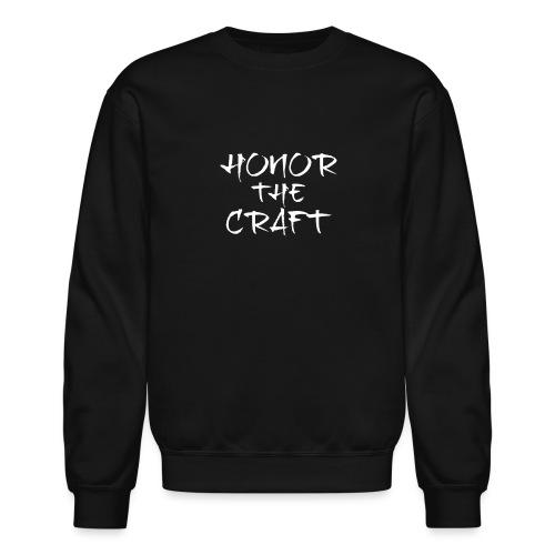 Honor The Craft Text on B - Crewneck Sweatshirt