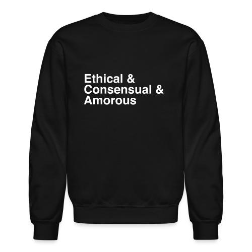 Ethical & Consensual & Amorous - Unisex Crewneck Sweatshirt