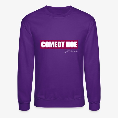 Jil Chrissie's Comedy Hoe - Unisex Crewneck Sweatshirt