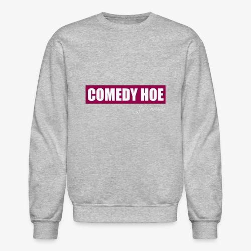 Jil Chrissie's Comedy Hoe - Crewneck Sweatshirt