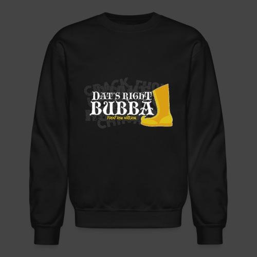 #FRMpod Dat's Right Bubba - Unisex Crewneck Sweatshirt