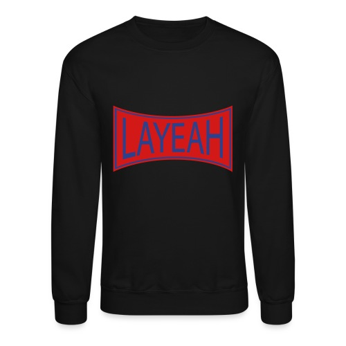 White LaYeah Shirts - Unisex Crewneck Sweatshirt