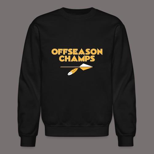 Offseason Champs - Unisex Crewneck Sweatshirt