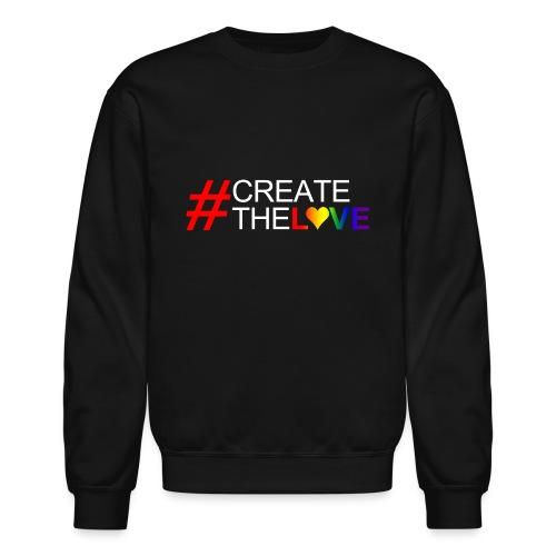 #CreateTheLove - Crewneck Sweatshirt