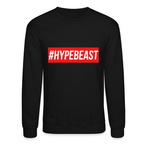 #Hypebeast - Unisex Crewneck Sweatshirt