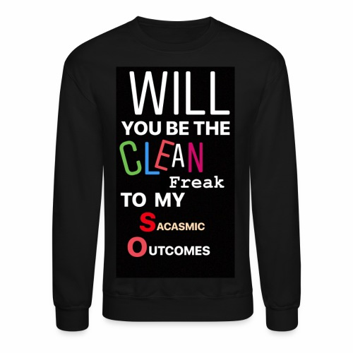 CHANDLER PROPOSES - Crewneck Sweatshirt