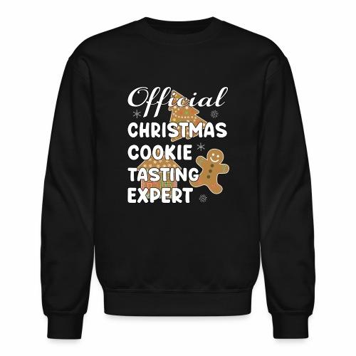 Funny Official Christmas Cookie Tasting Expert. - Unisex Crewneck Sweatshirt