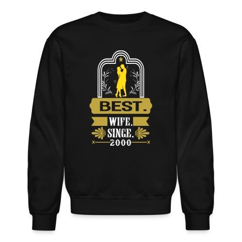Best Wife Since 2000 - Crewneck Sweatshirt