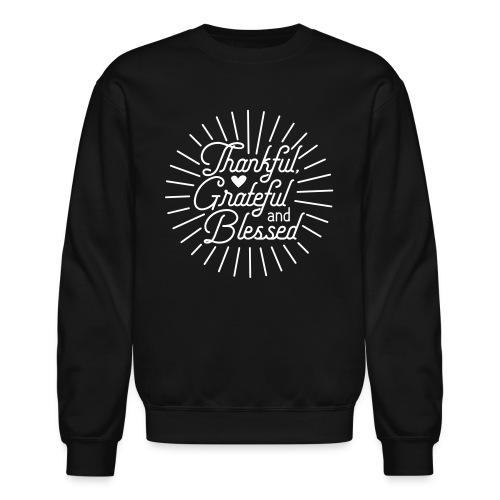 Thankful, Grateful and Blessed Design - Unisex Crewneck Sweatshirt