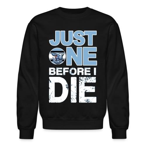 Sharks One Before I Die - Crewneck Sweatshirt