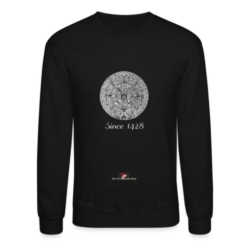 Since 1428 Aztec Design! - Crewneck Sweatshirt