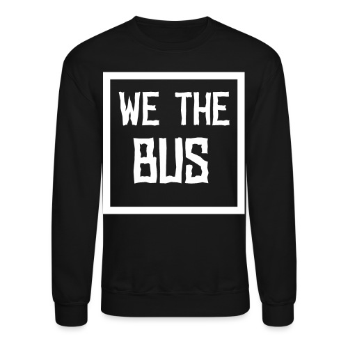 WE THE BUS - Unisex Crewneck Sweatshirt