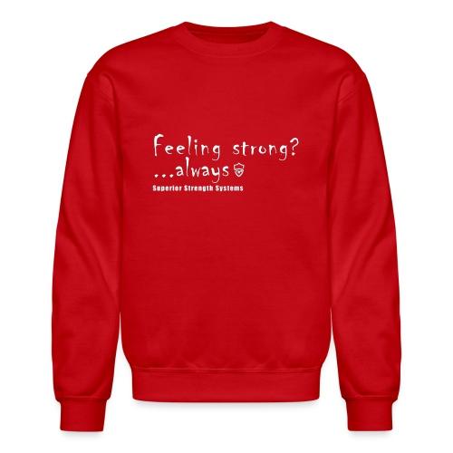 Feeling Strong Always - Crewneck Sweatshirt