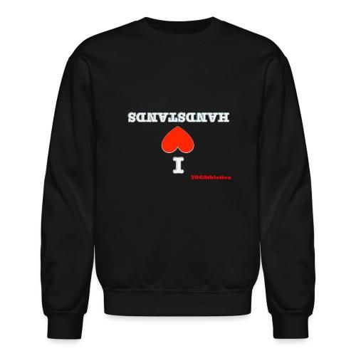 i love handstands - Unisex Crewneck Sweatshirt