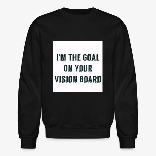 I'm YOUR goal - Crewneck Sweatshirt