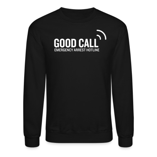 Good Call - Crewneck Sweatshirt