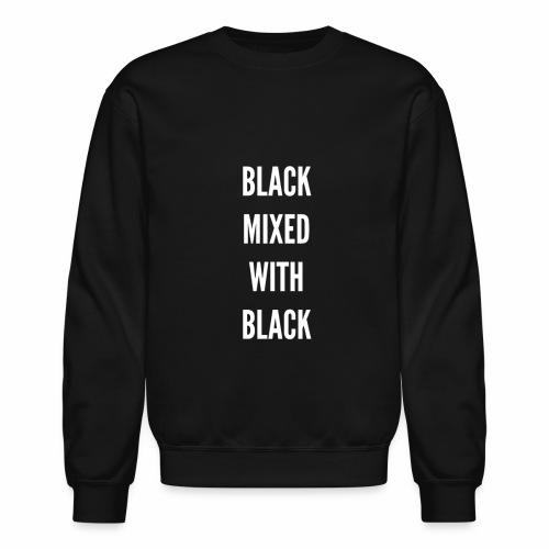 BLACK MIXED WITH BLACK vol. 2 - Crewneck Sweatshirt