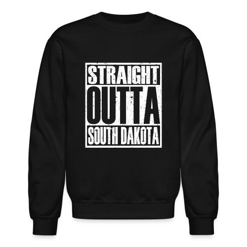 Straight Outta South Dakota - Crewneck Sweatshirt