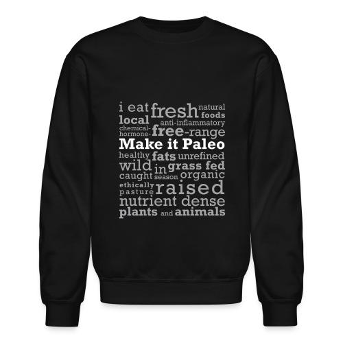 make it paleo shirt light text - Unisex Crewneck Sweatshirt