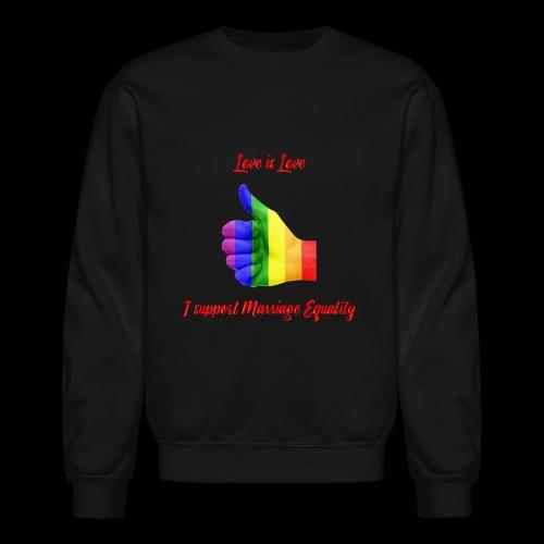 Love is Love - Crewneck Sweatshirt