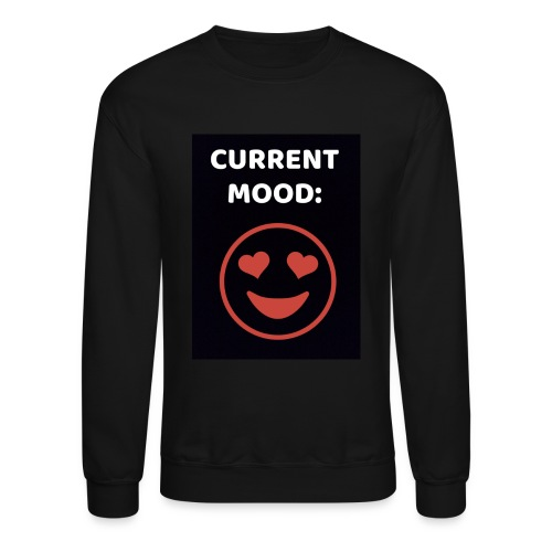 Love current mood by @lovesaccessories - Crewneck Sweatshirt