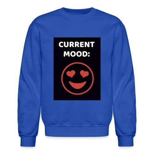 Love current mood by @lovesaccessories - Crewneck Sweatshirt