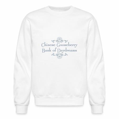 Chinese Gosseberry Bank of Daydreams - Crewneck Sweatshirt