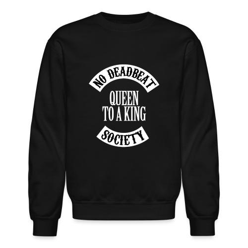 Queen To A King T-shirt - Unisex Crewneck Sweatshirt