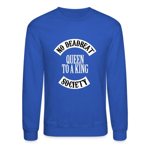 Queen To A King T-shirt - Unisex Crewneck Sweatshirt