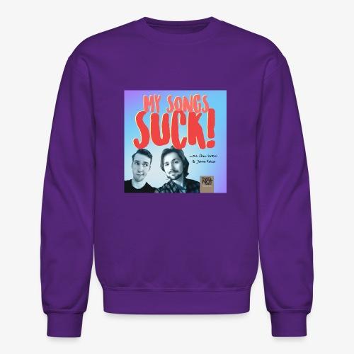 My Songs Suck Cover - Crewneck Sweatshirt