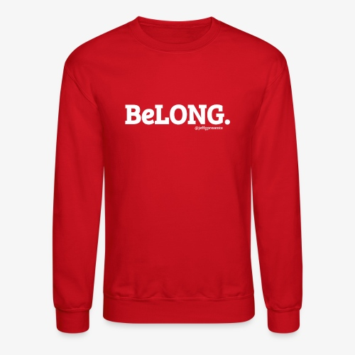 BeLONG. @jeffgpresents - Crewneck Sweatshirt
